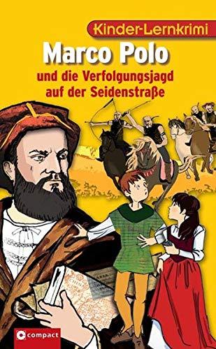9783817466412: Marco Polo und die Verfolgungsjagd auf der Seidenstraße