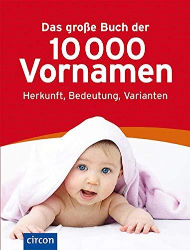 Das große Buch der 10.000 Vornamen: Herkunft,: Jennifer Willms