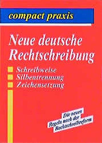 9783817471164: Die neue deutsche Rechtschreibung