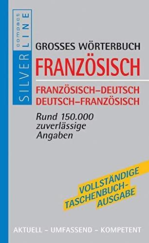 9783817472376: Compact Grosses Wörterbuch Französisch: Französisch - Deutsch / Deutsch - Französisch. Rund 150 000 zuverlässige Angaben