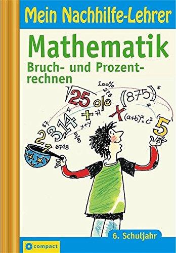 9783817473151: Mein Nachhilfe-Lehrer, Mathematik Bruch- und Prozentrechnen, 6. Schuljahr