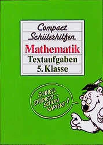 Compact Schülerhilfen, Mathematik, Textaufgaben, 5. Klasse: Hoffmann, Manfred