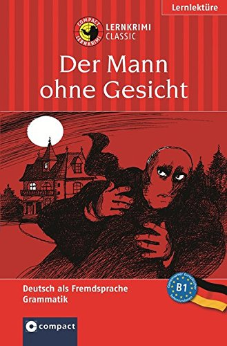 Der Mann ohne Gesicht: Lernziel Deutsch Grammatik.: M. Hillefeld
