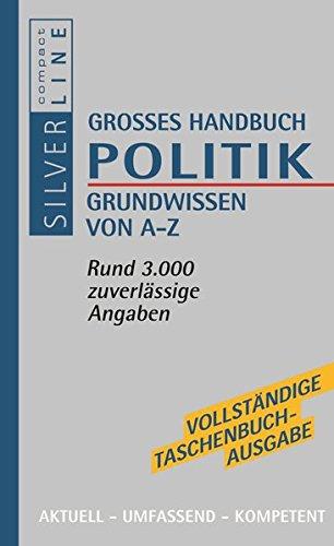 9783817474745: Grosses W�rterbuch Politik. Grundwissen von A - Z: Rund 3.000 zuverl�ssige Angaben