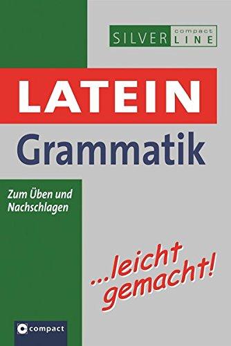 9783817475896: Latein Grammatik... leicht gemacht!: Zum Üben und Nachschlagen