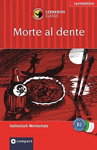 9783817476237: Mord al dente: Lernziel Italienisch Aufbauwortschatz. Das spannende Sprachtraining. Kulinarischer Krimi mit Rezepten