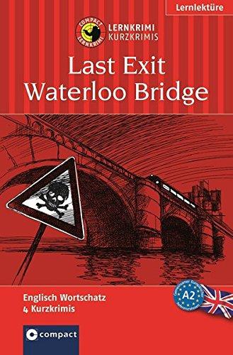 9783817477333: Last Exit Waterloo Bridge: Lernziel Englisch Grundwortschatz. Für mittleres Sprachniveau