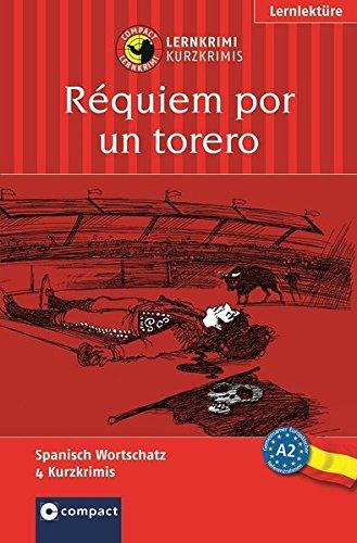 9783817477364: Requiem für einen Torero: Lernziel Spanisch Grundwortschatz. Für mittleres Sprachniveau