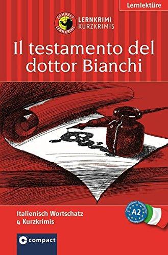 9783817477616: Il testamento del dottor Bianchi: Lernziel Italienisch Grundwortschatz. Für geübte Anfänger (ab A2)
