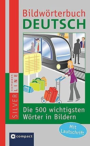 9783817478668: Compact Bildwörterbuch Deutsch: Die 500 wichtigsten Wörter in Bildern zum Lernen und Zeigen. Mit Lautschrift