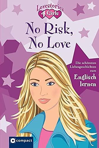 9783817478828: No Risk, No Love: Die schönsten Liebesgeschichten zum Englisch lernen. Mit zahlreichen Übungen, Vokabelerklärungen auf jeder Seite, umfangreichem Glossar und witzigen Illustrationen