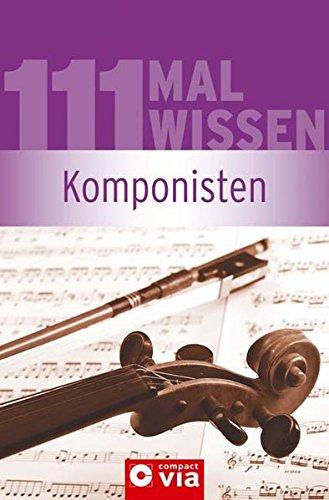 9783817480791: 111 Mal Wissen - Komponisten