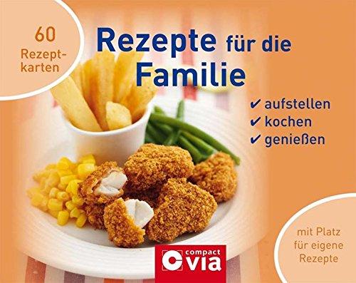 Rezepte für die Familie 60 Rezeptkarten. Aufstellen, kochen, genießen. Mit Platz für eigene Rezepte