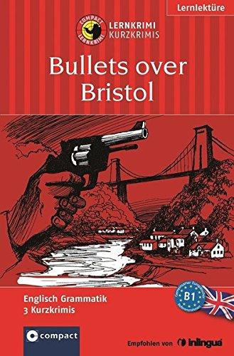 9783817485444: Bullets over Bristol: Englisch Grammatik B1