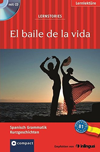 9783817488360: El baile de la vida (Lernstories / Kurzgeschichten): Spanisch Grammatik - Niveau B1. Mit Hörbuch