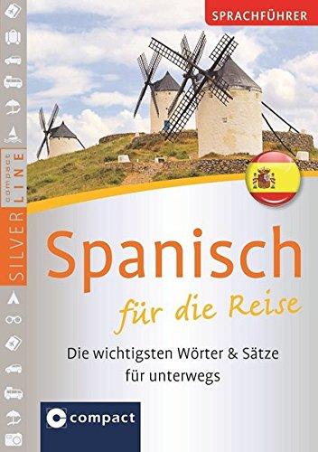 9783817488407: Sprachführer Spanisch für die Reise. Compact SilverLine: Die wichtigsten Wörter & Sätze für unterwegs. Mit Zeige-Wörterbuch