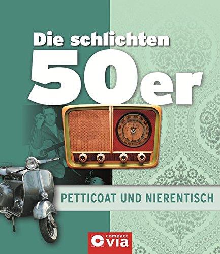 9783817488988: Die schlichten 50er - Petticoat und Nierentisch