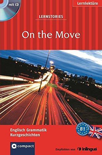 9783817492145: On the Move (Lernstories / Kurzgeschichten): Englisch Grammatik - Niveau B1. Mit H�rbuch