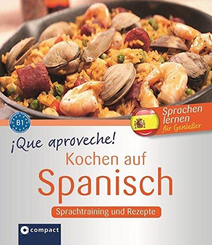9783817492176: Que aproveche! Kochen auf Spanisch: Rezepte und Sprachtraining