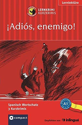 9783817494354: ¡Adiós, enemigo!: Lernkrimi Spanisch. Grundwortschatz - Niveau A1