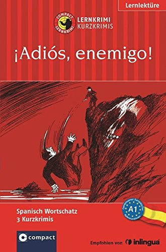 Adiós, enemigo!: Lernkrimi Spanisch. Grundwortschatz - Niveau: Elena Martínez Muñoz,