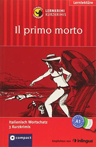 9783817494378: Il primo morto: Lernkrimi Italienisch. Grundwortschatz - Niveau A1