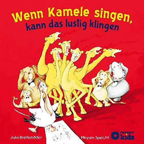 9783817496327: Wenn Kamele singen, kann das lustig klingen: Lustige Reimgeschichte für Kinder ab 4 Jahren