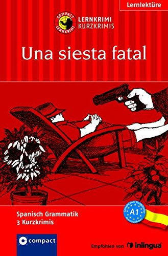 9783817496594: Una siesta fatal: Compact Lernkrimi. Lernziel Spanisch Grammatik - Niveau A1
