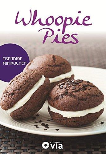 9783817497034: Whoopie Pies - Trendige Minikuchen: Leckere Rezepte von raffiniert bis ausgefallen