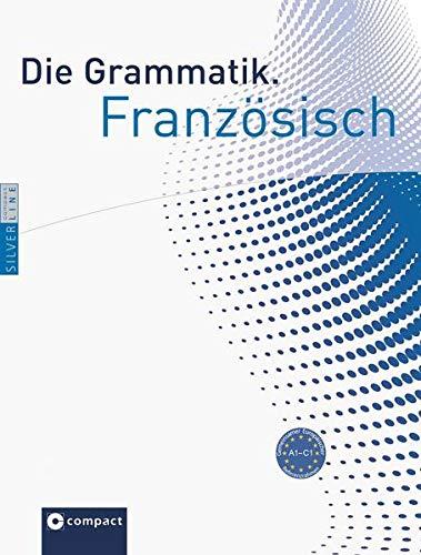 9783817497867: Die Grammatik. Französisch (Niveau A1 - C1): Umfassende Grammatik zum Lernen, Nachschlagen und Üben
