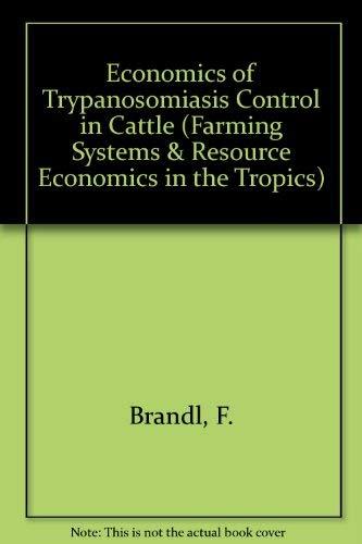 Economics of Trypanosomiasis Control in Cattle (Farming: F. Brandl