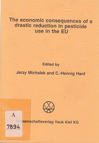 9783817501939: The Economic Consequences of a Drastic Reduction in Pesticide Use in the EU: Revised Papers for a Workshop Held in Tannenfelde (Schleswig-Holstein), ... (Agrarokonomische Monographien & Sammelwerke)