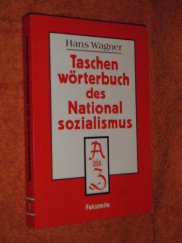 Taschenwörterbuch des Nationalsozialismus. Faksimile-Dokumentation zur Morphologie und: Wagner H.