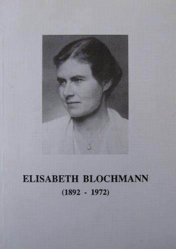 Elisabeth Blochmann (1892-1972). Die erste Professorin für: Wolfgang Klafki, Helmut-Gerhard