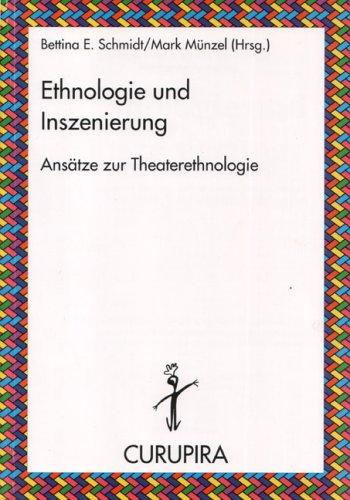 Ethnologie und Inszenierung. Ansätze zur Theaterethnologie. (Reihe