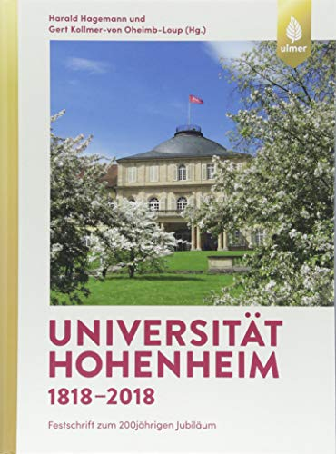 Universität Hohenheim 1818 2018: Festschrift zum 200jährigen Jubiläum: Harald Hagemann, Gert