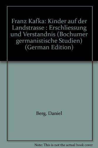 9783819603464: Franz Kafka: Kinder auf der Landstrasse : Erschliessung und Verstandnis (Bochumer germanistische Studien) (German Edition)