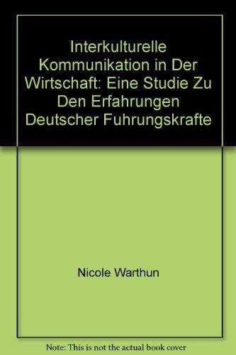 9783819605208: Interkulturelle Kommunikation in der Wirtschaft. Eine Studie zu den Erfahrungen deutscher Führungskräfte
