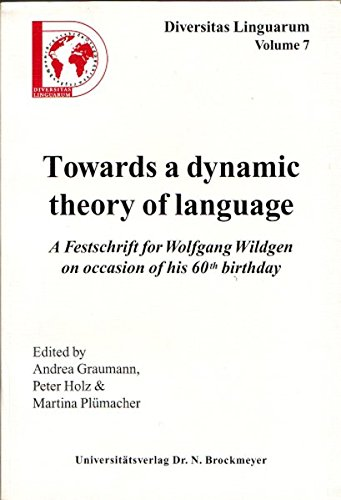 9783819606588: Towards a dynamic theory of language: A Festschrift for Wolfgang Wildgen on occasion of his 60th. birthday (Livre en allemand)