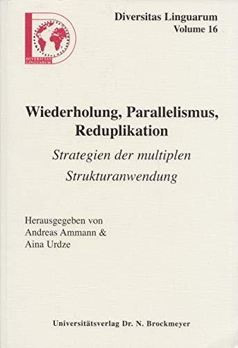 9783819606861: Wiederholung, Parallelismus, Reduplikation: Strategien der multiplen Strukturanwendung