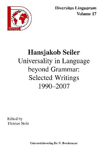 Universality in Language beyond Grammar: Selected Writings 1990-2007: Hansjakob Seiler