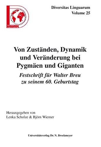 Von Zuständen, Dynamik und Veränderung bei Pygmäen und Giganten. Festschrift fü...
