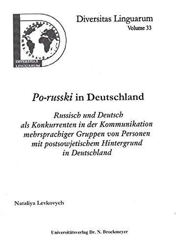 9783819608773: Po-russki in Deutschland: Russisch und Deutsch als Konkurrenten in der Kommunikation mehrsprachiger Gruppen von Personen mit postsowjetischem Hintergrund in Deutschland