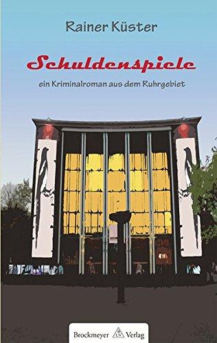 9783819610158: Schuldenspiele: Ein Kriminalroman aus dem Ruhrgebiet