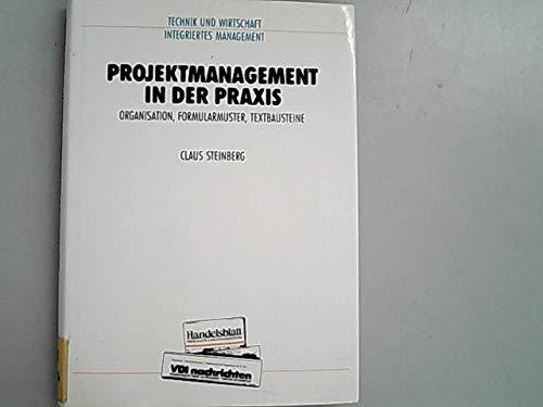 9783820205893: Projektmanagement in der Praxis. Organisation, Formularmuster, Textbausteine