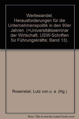 Wertewandel - Herausforderung für die Unternehmenspolitik in: Rosenstiel, Lutz von;