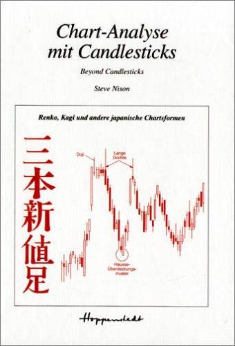 9783820303858: Chart- Analyse mit Candlesticks. Beyond Candlesticks. Renko, Kagi und andere japanische Chartsformen.
