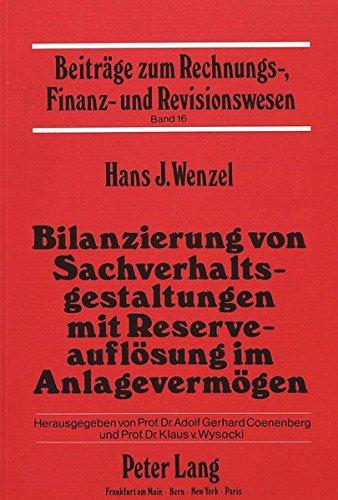 Bilanzierung von Sachverhaltsgestaltungen mit Reserveauflösung im Anlagevermögen. Beitr&...
