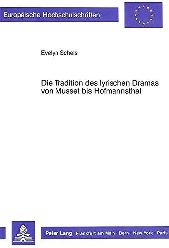 Die Tradition des lyrischen Dramas von Musset bis Hofmannsthal: Schels, Evelyn