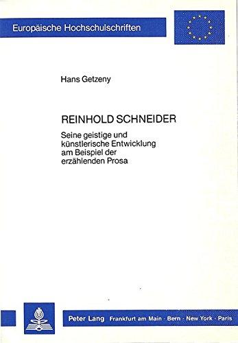 Reinhold Schneider Seine geistige und künstlerische Entwicklung am Beispiel der erzä...